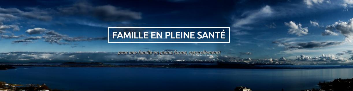 Blog familleenpleinesante de Gaelle Dupin